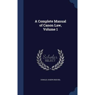 Complete Manual of Canon Law Volume 1 (BOK)
