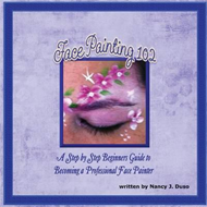 Face Painting 102 - A Step by Step Beginners Guide to Becoming a Professional Face Painter (BOK)