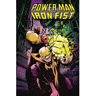 Power Man And Iron Fist Vol. 1: The Boys Are Back In Town (BOK)