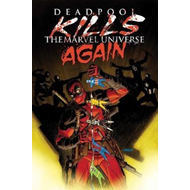 Deadpool Kills The Marvel Universe Again (BOK)