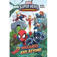 Marvel Super Hero Adventures: To Wakanda And Beyond (BOK)