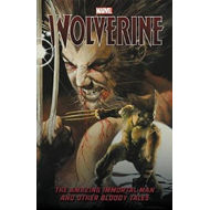 Wolverine: The Amazing Immortal Man And Other Bloody Tales (BOK)