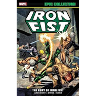 Iron Fist Epic Collection: The Fury Of Iron Fist (BOK)
