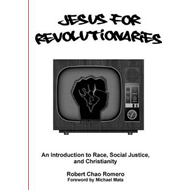Jesus for Revolutionaries: An Introduction to Race, Social J (BOK)