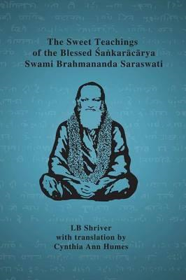 Sweet Teachings of the Blessed Sankaracarya Swami Brahmanand (BOK)
