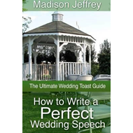 How to Write a Perfect Wedding Speech: The Ultimate Wedding