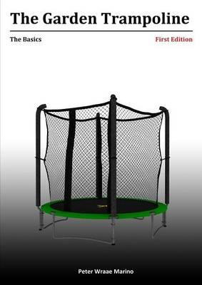 Garden Trampoline: The Basics (BOK)