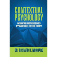 Contextual Psychology: Integrating Mindfulness-Based Approac (BOK)