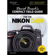 David Busch's Compact Field Guide for the Nikon D610 (BOK)