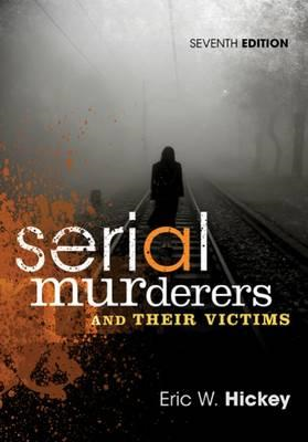 Serial Murderers and Their Victims (BOK)