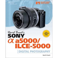 David Busch's Sony Alpha a5000/ILCE-5000 Guide to Digital Ph (BOK)