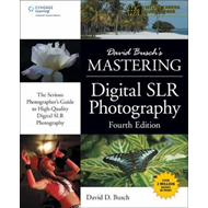 David Busch's Mastering Digital SLR Photography (BOK)