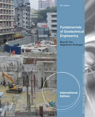 Fundamentals of Geotechnical Engineering, International Edit (BOK)