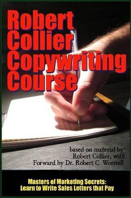 Robert Collier Copywriting Course - Masters of Marketing Sec (BOK)