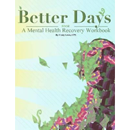 Better Days - A Mental Health Recovery Workbook (BOK)