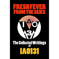 Fresh Fever from the Skies: the Collected Writings of Iao131 (BOK)