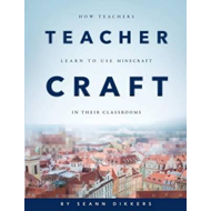 Teachercraft: How Teachers Learn to Use Minecraft in Their C (BOK)