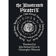 Illustrated Picatrix: the Complete Occult Classic of Astrolo (BOK)