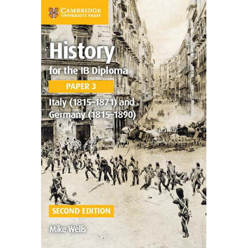 History for the IB Diploma Paper 3 Italy (1815-1871) and Ger (BOK)