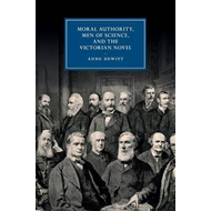Moral Authority, Men of Science, and the Victorian Novel (BOK)