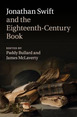 Jonathan Swift and the Eighteenth-Century Book (BOK)