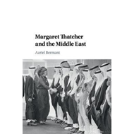 Margaret Thatcher and the Middle East (BOK)