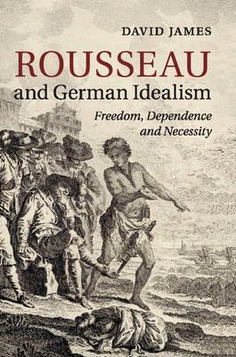 Rousseau and German Idealism (BOK)