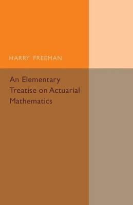 Elementary Treatise on Actuarial Mathematics (BOK)