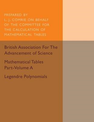 Mathematical Tables Part-Volume A: Legendre Polynomials: Vol (BOK)