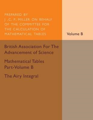 Mathematical Tables Part-Volume B: The Airy Integral: Volume (BOK)