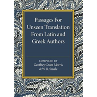 Passages for Unseen Translation from Latin and Greek Authors (BOK)