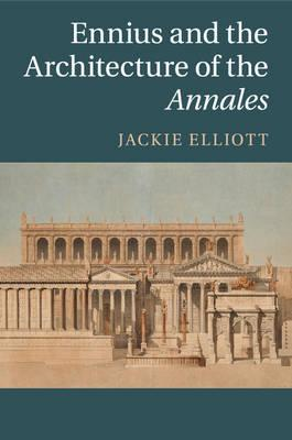Ennius and the Architecture of the Annales (BOK)