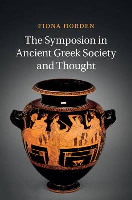 Symposion in Ancient Greek Society and Thought (BOK)
