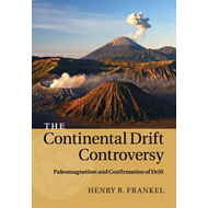 Continental Drift Controversy: Volume 2, Paleomagnetism and (BOK)