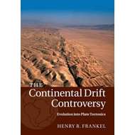 Continental Drift Controversy: Volume 4, Evolution into Plat (BOK)