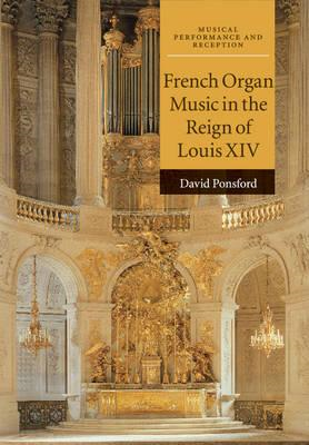 French Organ Music in the Reign of Louis XIV (BOK)