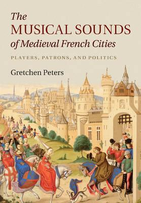 Musical Sounds of Medieval French Cities (BOK)