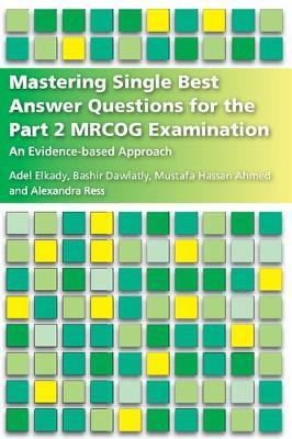 Mastering Single Best Answer Questions for the Part 2 MRCOG (BOK)