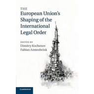 European Union's Shaping of the International Legal Order (BOK)