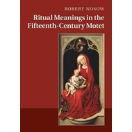 Ritual Meanings in the Fifteenth-Century Motet (BOK)