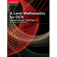 A Level Mathematics for OCR Student Book 1 (AS/Year 1) (BOK)