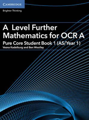 A Level Further Mathematics for OCR A Pure Core Student Book (BOK)