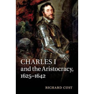 Charles I and the Aristocracy, 1625-1642 (BOK)