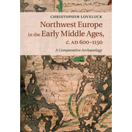 Northwest Europe in the Early Middle Ages, c.AD 600-1150 (BOK)