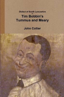 Dialect of South Lancashire or Tim Bobbin's Tummus and Meary (BOK)