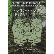 Anglo-Saxon Rune Lore: A Brief Guide to the Anglo-Saxon Rune (BOK)