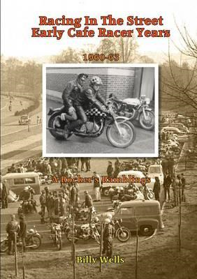 Racing in the Street. Early Cafe Racer Years (BOK)
