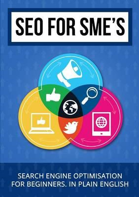 Seo for Sme's - Search Engine Optimisation for Beginners (BOK)