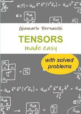 Tensors Made Easy with Solved Problems (BOK)