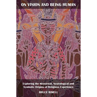 On Vision and Being Human: Exploring the Menstrual, Neurolog (BOK)